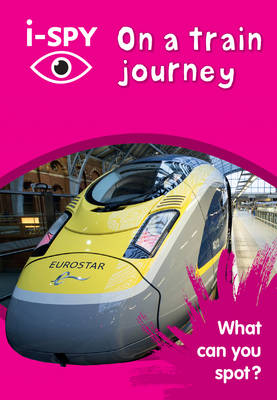 i-SPY On a train journey What Can You Spot? by i-SPY