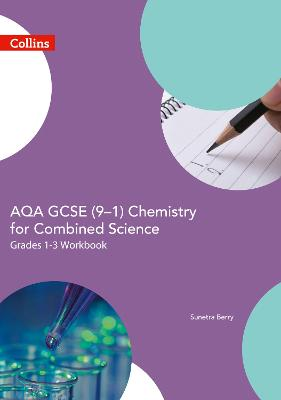 AQA GCSE 9-1 Chemistry for Combined Science Foundation Support Workbook by Sunetra Berry