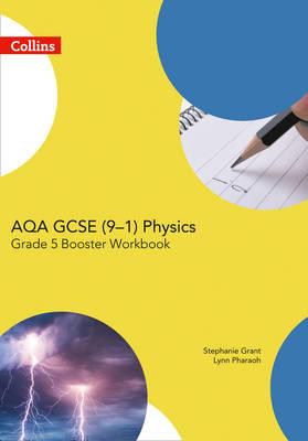 AQA GCSE Physics 9-1 Grade 5 Booster Workbook by Stephanie Grant, Lynn Pharaoh
