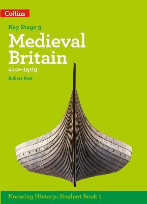 KS3 History Medieval Britain (410-1509) by Robert Peal
