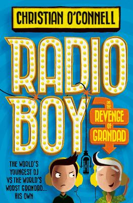 Radio Boy and the Revenge of Grandad by Christian O'Connell
