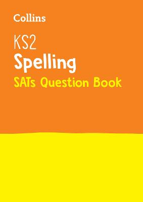 KS2 Spelling SATs Question Book 2018 Tests by Collins KS2