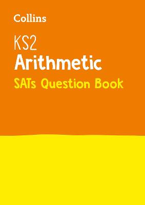 KS2 Maths - Arithmetic SATs Question Book 2018 Tests by Collins KS2