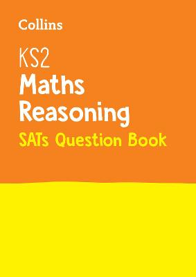 KS2 Maths - Reasoning SATs Question Book 2018 Tests by Collins KS2
