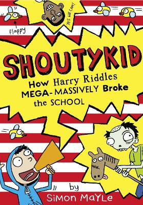 How Harry Riddles Mega-Massively Broke the School by Simon Mayle