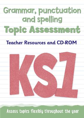 Key Stage 1 Grammar, Punctuation and Spelling Topic Assessment Teacher Resources and CD-ROM by Collins UK