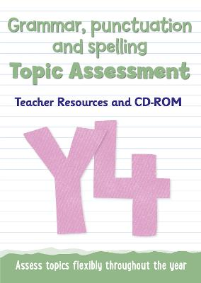 Year 4 Grammar, Punctuation and Spelling Topic Assessment Teacher Resources and CD-ROM by Keen Kite Books