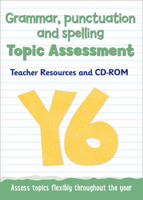 Year 6 Grammar, Punctuation and Spelling Topic Assessment Teacher Resources and CD-ROM by Keen Kite Books