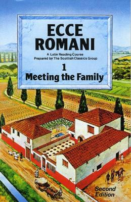 Ecce Romani Book 1. Meeting the Family 2nd Edition by Scottish Classics Group