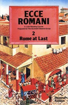 Ecce Romani Book 2 2nd Edition Rome At Last by Scottish Classics Group