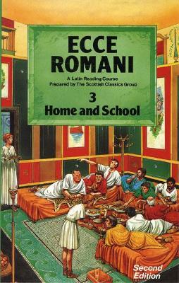 Ecce Romani Book 3 Home and School by Scottish Classics Group