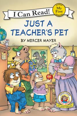 Little Critter: Just a Teacher's Pet by Mercer Mayer