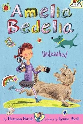 Amelia Bedelia Chapter Book #2: Amelia Bedelia Unleashed by Herman Parish