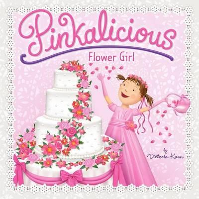 Pinkalicious: Flower Girl by Victoria Kann
