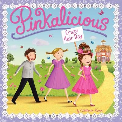 Pinkalicious: Crazy Hair Day by Victoria Kann