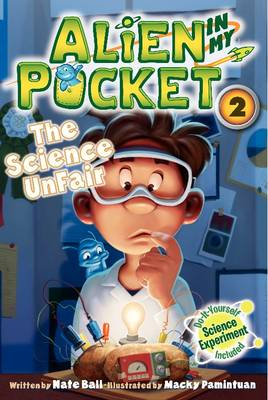 Alien In My Pocket The Science Unfair by Nate Ball