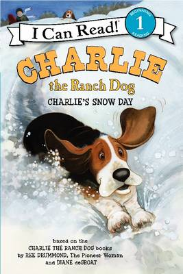Charlie the Ranch Dog: Charlie's Snow Day by Ree Drummond