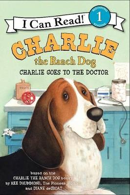 Charlie the Ranch Dog: Charlie Goes to the Doctor by Ree Drummond