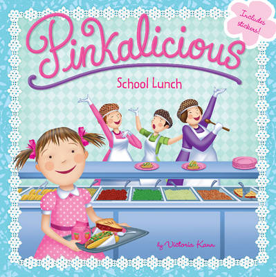 Pinkalicious: School Lunch by Victoria Kann