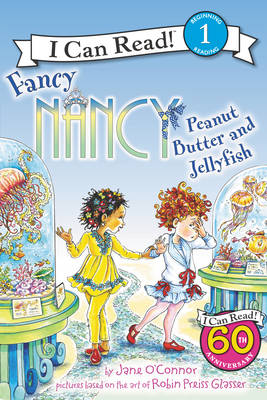 Fancy Nancy: Peanut Butter and Jellyfish by Jane O'Connor