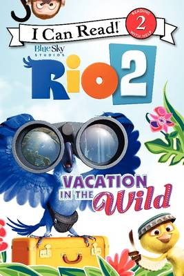 Rio 2: Vacation in the Wild by Catherine Hapka