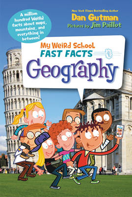 My Weird School Fast Facts: Geography by Dan Gutman