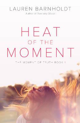 Heat of the Moment by Lauren Barnholdt