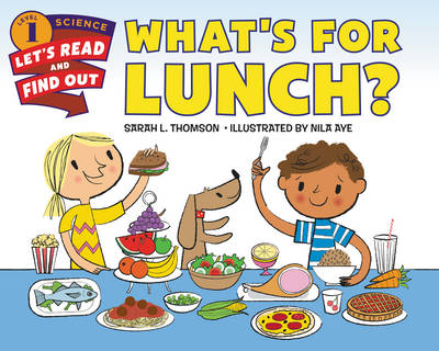 What's for Lunch? by Sarah L. Thomson