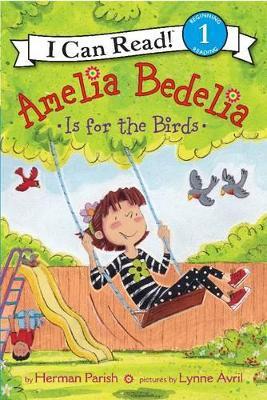 Amelia Bedelia Is for the Birds by Herman Parish