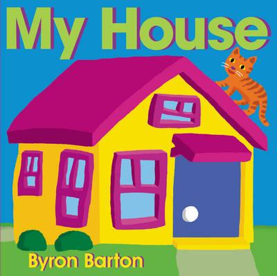 My House by Byron Barton
