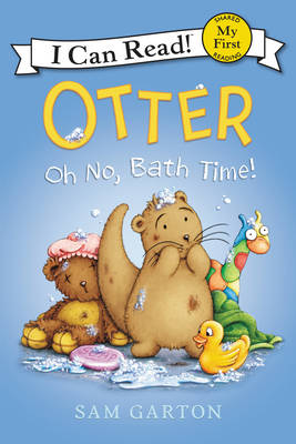 Otter: Oh No, Bath Time! by Sam Garton