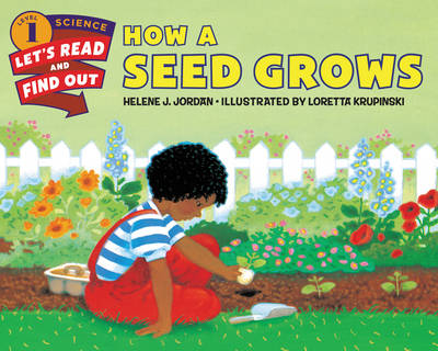 How a Seed Grows by Helene J. Jordan