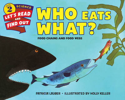 Who Eats What? Food Chains and Food Webs by Patricia Lauber