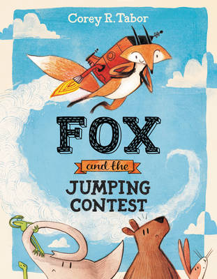 Fox and the Jumping Contest by Corey R. Tabor