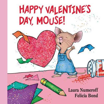 Happy Valentine's Day, Mouse! Lap Edition by Laura Numeroff