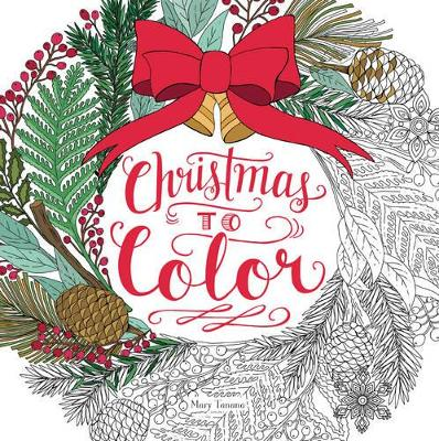 Christmas to Color by Mary Tanana