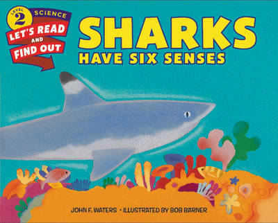 Sharks Have Six Senses by John F. Waters