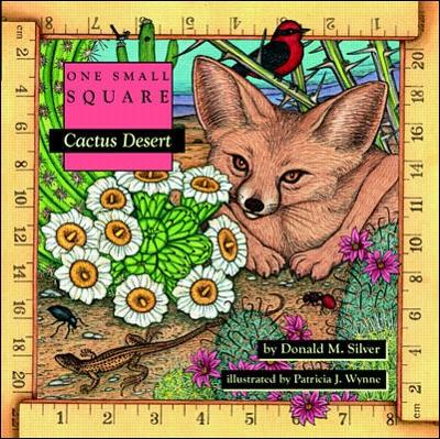 Cactus Desert by Donald M. Silver, Patricia J. Wynne