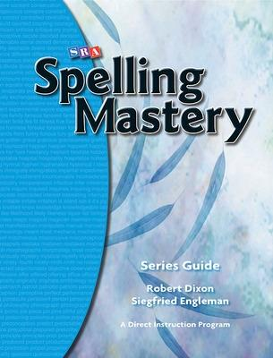 Spelling Mastery, Series Guide by McGraw-Hill Education