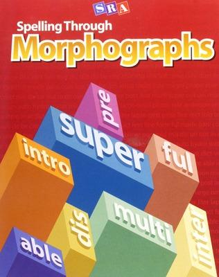Spelling Through Morphographs, Teacher Materials by McGraw-Hill Education