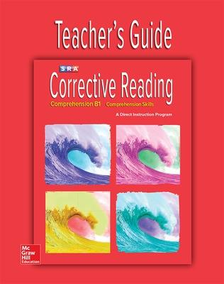 Corrective Reading Comprehension Level B1, Teacher Guide by McGraw-Hill Education
