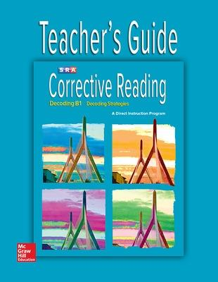 Corrective Reading Decoding Level B1, Teacher Guide by McGraw-Hill Education
