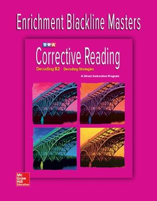 Corrective Reading Decoding Level B2, Enrichment Blackline Master by McGraw-Hill Education