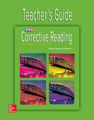 Corrective Reading Decoding Level C, Teacher Guide by McGraw-Hill Education