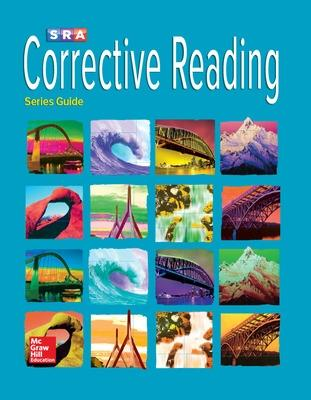 Corrective Reading, Series Guide by McGraw-Hill Education