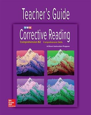 Corrective Reading Comprehension Level B2, Teacher Guide by McGraw-Hill Education