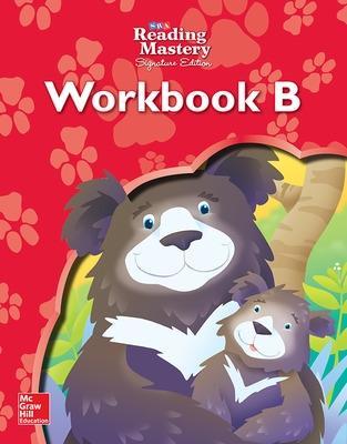 Reading Mastery Reading/Literature Strand Grade K, Workbook B by McGraw-Hill Education