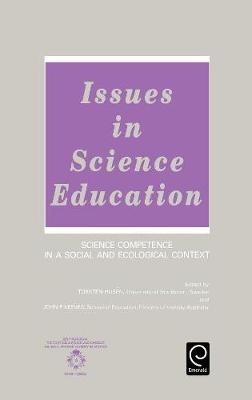 Issues in Science Education Science Competence in a Social and Ecological Context by Torsten Husen, John P. Keeves