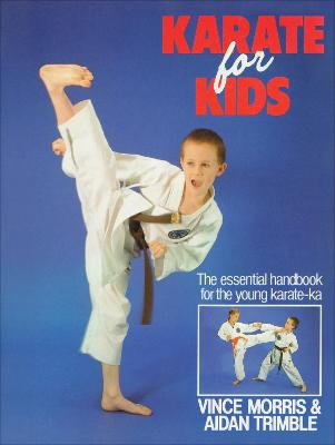 Karate For Kids by Aidan Trimble, Vince Morris