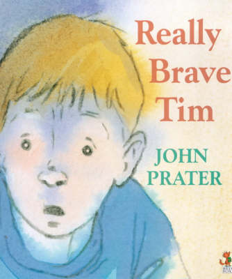 Really Brave Tim by John Prater